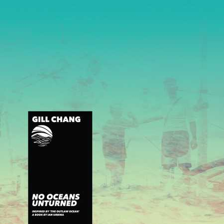 No Oceans Unturned by Gill Chang