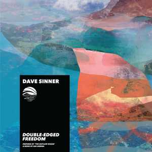 Double-Edged Freedom by Dave Sinner