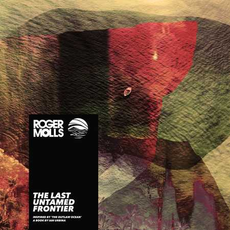 The Last Untamed Frontier by Roger Molls