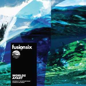 Worlds Apart by Fusion Six